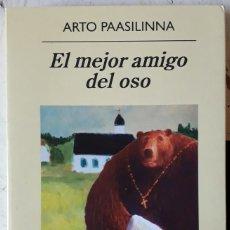 Libros de segunda mano: ARTO PAASILINNA . EL MEJOR AMIGO DEL OSO . ANAGRAMA. Lote 150646190