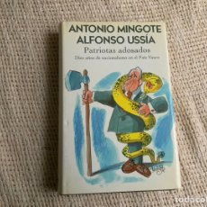 Libros de segunda mano: PATRIOTAS ADOSADOS. DIEZ AÑOS DE NACIONALISMO EN EL PAÍS VASCO / ANTONIO MINGOTE / ALFONSO USSÍA. Lote 178791911
