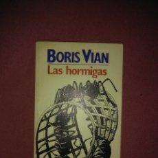 Libros de segunda mano: BORIS VIAN. LAS HORMIGAS. BRUGUERA. 2ª ED. 1983. Lote 178827818