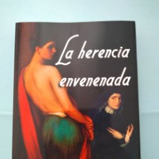 Libros de segunda mano: LA HERENCIA ENVENENADA , ÁNGEL POLO PRIMERA EDICIÓN AÑO 2013. Lote 178832307