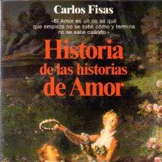 Libros de segunda mano: HISTORIA DE LAS HISTORIAS DE AMOR. CARLOS FISAS. PLANETA. 1988.. Lote 178848110