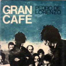 Libros de segunda mano: GRAN CAFE. PEDRO DE LORENZO. EDITORIAL PLANETA. 1974.. Lote 178848461
