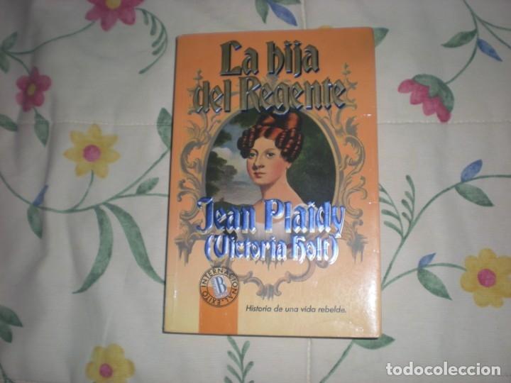 LA HIJA DEL REGENTE;JEAN PLAIDY(VICTORIA HOLT);EDICIONES B 1993 (Libros de Segunda Mano (posteriores a 1936) - Literatura - Narrativa - Otros)