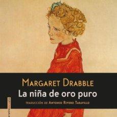 Libros de segunda mano: LA NIÑA DE ORO PURO. - DRABBLE, MARGARET.. Lote 107868951