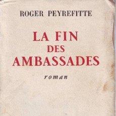 Libros de segunda mano: PEYREFITTE, ROGER: LA FIN DES AMBASSADES.. Lote 178939426