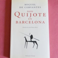 Libros de segunda mano: DON QUIJOTE EN BARCELONA - M. CERVANTES - EDICION DE JOSE MARIA MICÓ. Lote 178940248