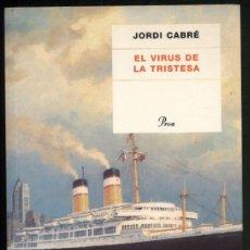 Libros de segunda mano: EL VIRUS DE LA TRISTESA.- JORDI CABRÉ. Lote 178959866