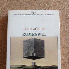 Libros de segunda mano: EUMESWIL. JÜNGER (ERNST) BARCELONA, SEIX BARRAL, 1980. . Lote 178960365