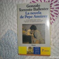 Libros de segunda mano: LA NOVELA DE PEPE ANSÚREZ;GONZALO TORRENTE BALLESTER;PLANETA 1994. Lote 178962473