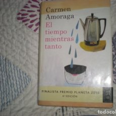 Libros de segunda mano: EL TIEMPO MIENTRAS TANTO;CARMEN AMORAGA;PLANETA 2010. Lote 178968360