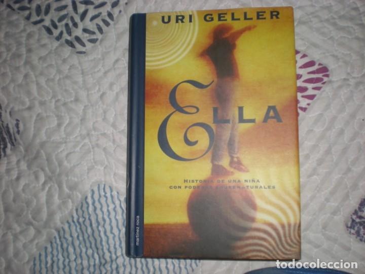 ELLA,URI GELLER;MARTÍNEZ ROCA 1999 (Libros de Segunda Mano (posteriores a 1936) - Literatura - Narrativa - Otros)