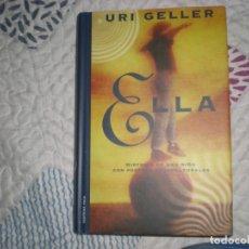 Libros de segunda mano: ELLA,URI GELLER;MARTÍNEZ ROCA 1999. Lote 178972362