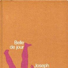 Libros de segunda mano: BELLE DE JOUR. JOSEPH KESSEL. Lote 178984453
