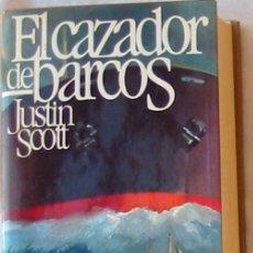 Libros de segunda mano: EL CAZADOR DE BARCOS - JUSTIN SCOTT - CIRCULO DE LECTORES 1979 - VER DESCRIPCIÓN. Lote 178996687