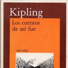 Libros de segunda mano: LOS CUENTOS DE ASÍ FUE. RUDYARD KIPLING. . Lote 178997455