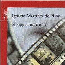 Libros de segunda mano: EL VIAJE AMERICANO. IGNACIO MARTÍNEZ DE PISÓN.. Lote 179000841