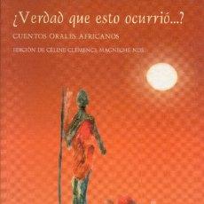 Libros de segunda mano: ¿VERDAD QUE ESTO OCURRIO...? CUENTOS ORALES AFRICANOS. EDICIÓN DE CELINE CLEMENCE. Lote 179027018