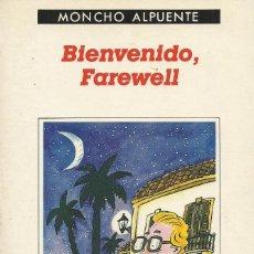 Libros de segunda mano: BIENVENIDO FAREWELL O EL TURISTA INSULAR, MONCHO ALPUENTE. Lote 179101860