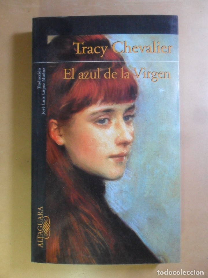 EL AZUL DE LA VIRGEN - TRACY CHEVALIER - ALFAGUARA - 2003 (Libros de Segunda Mano (posteriores a 1936) - Literatura - Narrativa - Otros)