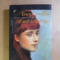 Libros de segunda mano: EL AZUL DE LA VIRGEN - TRACY CHEVALIER - ALFAGUARA - 2003. Lote 179105691