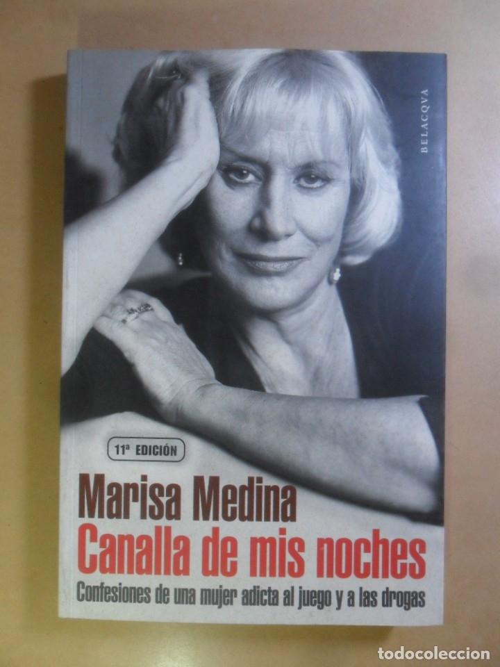 CANALLA DE MIS NOCHES (CONFESIONES DE UNA ADICTA AL JUEGO Y DROGAS) - MARISA MEDINA - 2003 (Libros de Segunda Mano (posteriores a 1936) - Literatura - Narrativa - Otros)