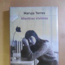 Libros de segunda mano: MIENTRAS VIVIMOS - MARUJA TORRES - PLANETA - *** PRECINTADO. Lote 179107125