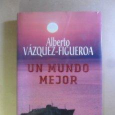 Libros de segunda mano: UN MUNDO MEJOR - ALBERTO VAZQUEZ-FIGUEROA - PLAZA & JANES - 2002. Lote 179107457