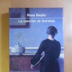 Libros de segunda mano: LA CANCION DE DOROTEA - ROSA REGAS - PLANETA - 2001. Lote 179108196