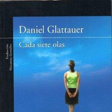 Libros de segunda mano: CADA SIETE OLAS. DANIEL GLATTAUER. Lote 179114110