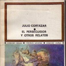 Libros de segunda mano: EL PERSEGUIDOR Y OTROS RELATOS. JULIO CORTAZAR. EDICIÓN CUBANA. Lote 179115052