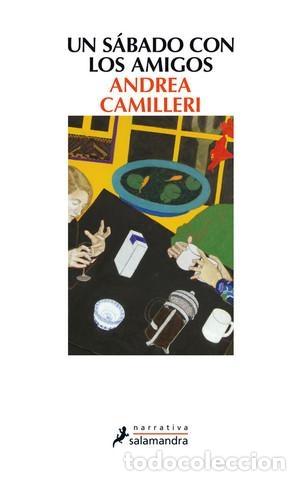 UN SÁBADO CON LOS AMIGOS. - CAMILLERI, ANDREA. (Libros de Segunda Mano (posteriores a 1936) - Literatura - Narrativa - Otros)