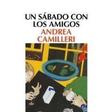 Libros de segunda mano: UN SÁBADO CON LOS AMIGOS. - CAMILLERI, ANDREA.. Lote 179122676
