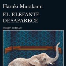 Libros de segunda mano: EL ELEFANTE DESAPARECE. - MURAKAMI, HARUKI.. Lote 179123233