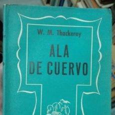 Libros de segunda mano: THACKERAY. ALA DE CUERVO. 1944. Lote 179130855