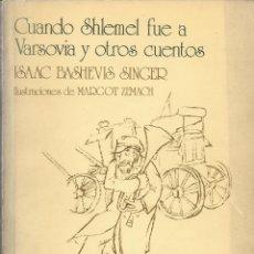 Libros de segunda mano: CUANDO SHLEMEL FUE A VARSOVIA Y OTROS CUENTOS, ISAAC B. SINGEER (MARGOT ZEMACH, ILUSTRACIÓN). Lote 179192708
