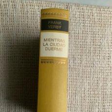 Libros de segunda mano: MIENTRAS LA CIUDAD DUERME / FRANK YERBY. Lote 179196547