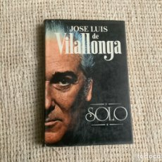 Libros de segunda mano: SOLO / JOSÉ LUIS DE VILLALONGA - TAPA DURA. Lote 179196742