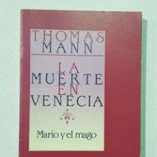 Libros de segunda mano: THOMAS MANN - LA MUERTE EN VENECIA- MARIO Y EL MAGO - TDK140. Lote 179201342