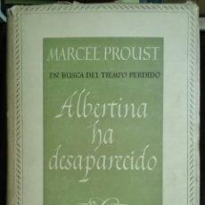 Libros de segunda mano: MARCEL PROUST. ALBERTINA HA DESAPARECIDO. EN BUSCA DEL TIEMPO PERDIDO VI. 1946. Lote 179203941
