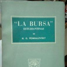 Libros de segunda mano: POMIALOVSKY. LA BURSA. ESTUDIANTINAS. 1946. Lote 179204175