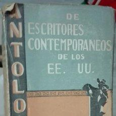 Libros de segunda mano: ANTOLOGÍA DE ESCRITORES CONTEMPORÁNEOS DE LOS EE.UU. EDITORIAL NASCIMIENTO. 1944. Lote 179204705