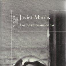 Libros de segunda mano: JAVIER MARÍAS-LOS ENAMORAMIENTOS.ALFAGUARA.2011.. Lote 179206967