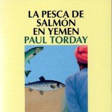 Libros de segunda mano: LA PESCA DE SALMÓN EN YEMEN. PAUL TORDAY. Lote 179224150