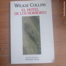 Libros de segunda mano: EL HOTEL DE LOS HORRORES COLLINS, WILKIE PUBLICADO POR FONTAMARA, 1(1985) 140PP. Lote 179233182