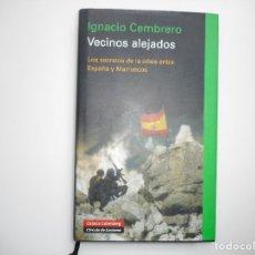 Libros de segunda mano: IGNACIO CEMBRERO VECINOS ALEJADOS Y96507. Lote 179253927