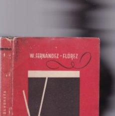 Libros de segunda mano: WENCESLAO FERNÁNDEZ FLÓREZ - VOLVORETA - LIBRERIA GENERAL 1942 / ZARAGOZA. Lote 179316203