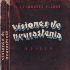 Libros de segunda mano: WENCESLAO FERNÁNDEZ FLÓREZ - VISIONES DE NEURASTENIA - LIBRERIA GENERAL 1947 / ZARAGOZA. Lote 179316563