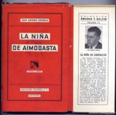 Libros de segunda mano: ESPINOSA ECHEVARRÍA, JUAN ANTONIO. LA NIÑA DE AIMOGASTA. 1955.. Lote 179392756