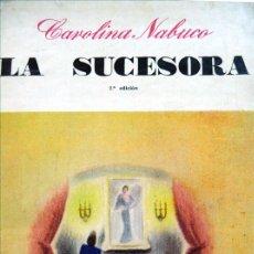 Libros de segunda mano: NABUCO, CAROLINA. LA SUCESORA. 1943.. Lote 179398561