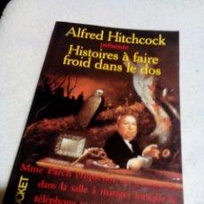 Libros de segunda mano: RW_LIBRO FRANCÉS/ALFRED HITCHCOCK/HISTOIRES Á FAIRE FROID DANS LE DOS/MIDE 10X18CM/TIENE 273 PAGINAS. Lote 179528923